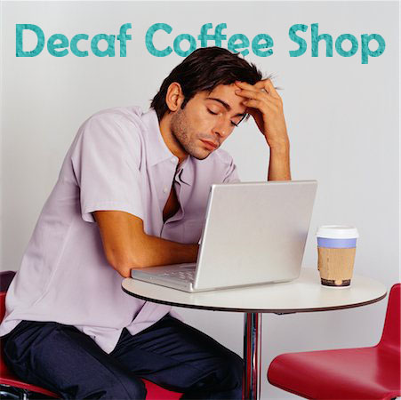 Decaf Coffee Shop